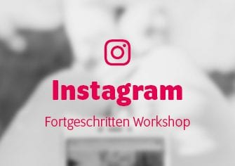 Workshop Instagram Fortgeschritten
