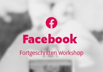 Workshop Facebook Fortgeschritten